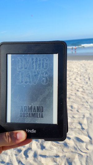 I read Dying Days on St. Augustine beach, where much of the book's zombie-induced chaos takes place.